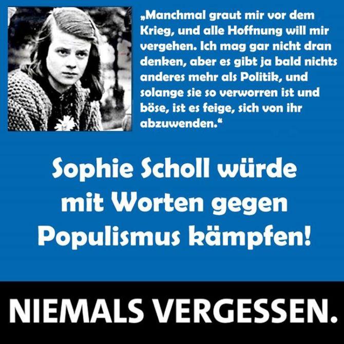 Sophie Scholl würde mit Worten gegen den Populismus kämpfen