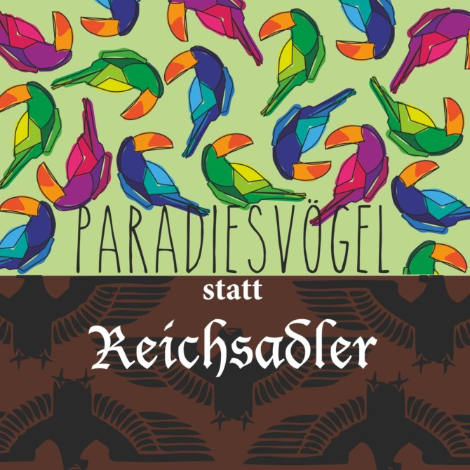 """3 Platz: """"Paradiesvögel statt Reichsadler"""" von Buntervogel"""