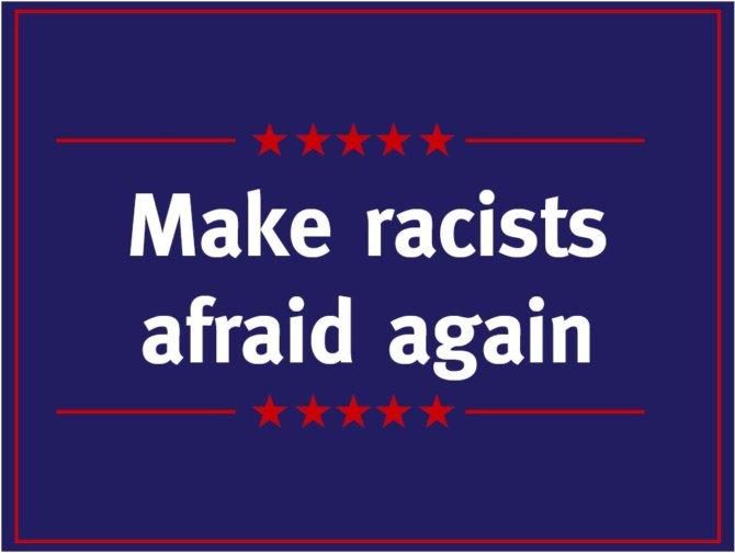 "Platz 9: ""Make racists afraid again"" von Seb"