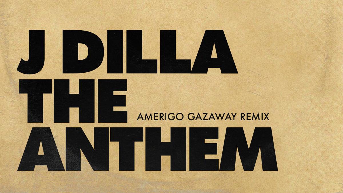 Tune des Tages: J Dilla - The Anthem (Amerigo Gazaway Remix)