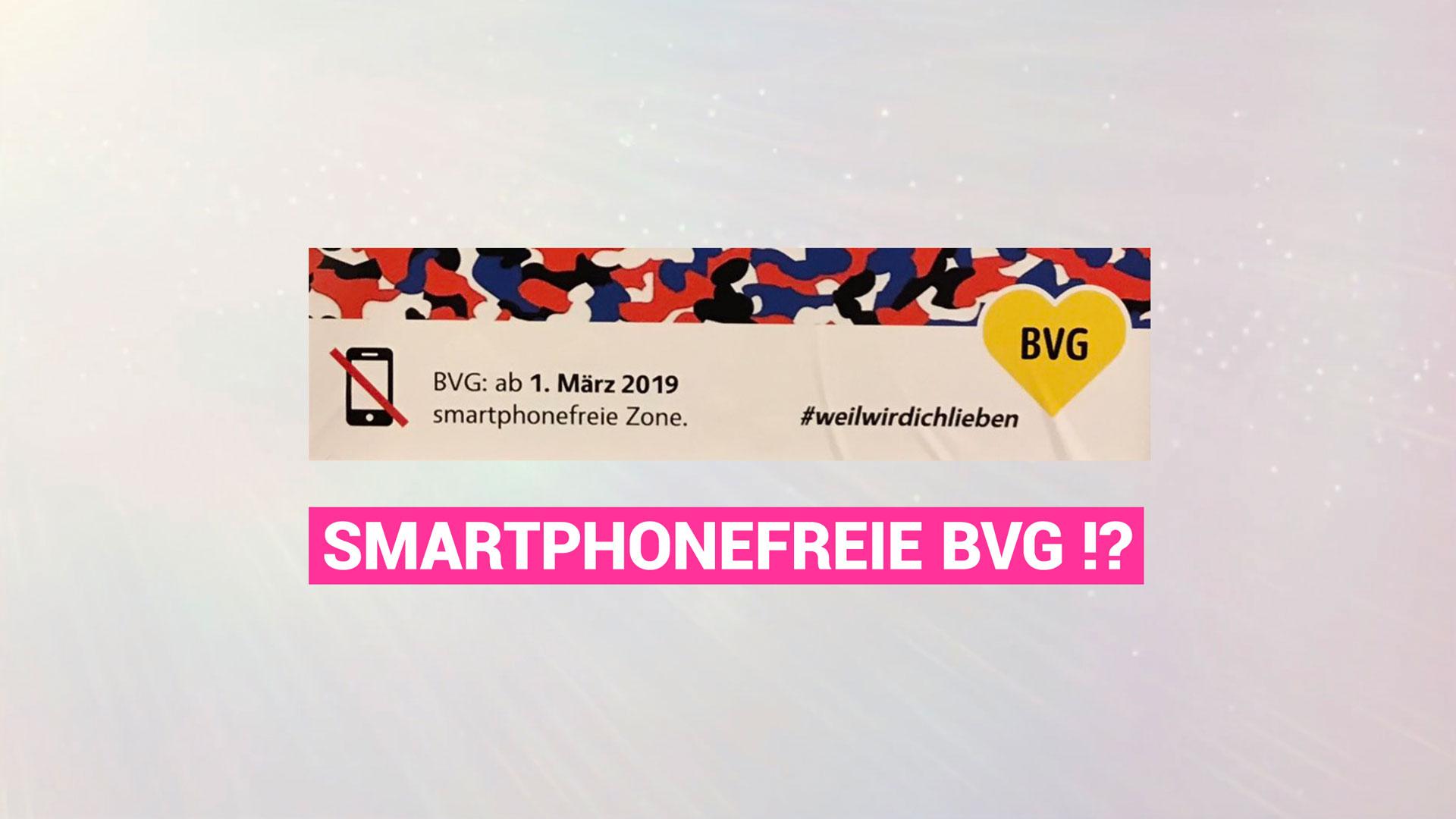 Guerilla-Aktion: BVG ab 1. März 2019 smartphonefreie Zone!